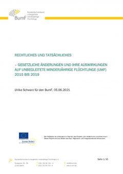 BumF_Rechtliches und Tatsächliches_Gesetzliche Änderungen und ihre Auswirkungen auf unbegleitete minderjährige Flüchtlinge (umF) 2015 bis 2019